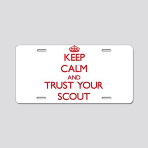 Keep Calm and trust your Scout Aluminum License Pl