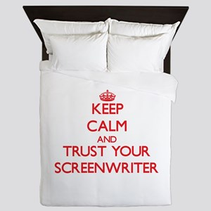 Keep Calm and trust your Screenwriter Queen Duvet