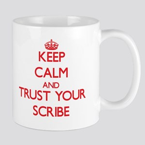 Keep Calm and trust your Scribe Mugs