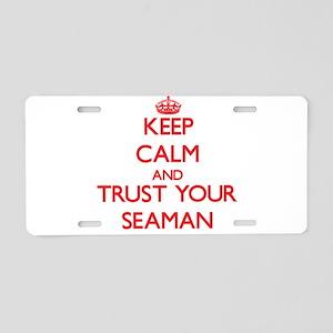 Keep Calm and trust your Seaman Aluminum License P