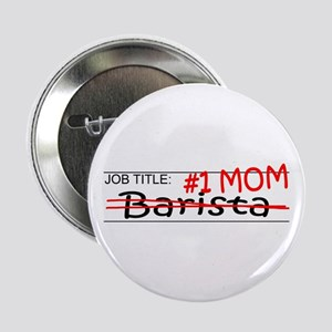 "Job Mom Barista 2.25"" Button"