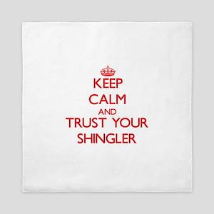 Keep Calm and trust your Shingler Queen Duvet