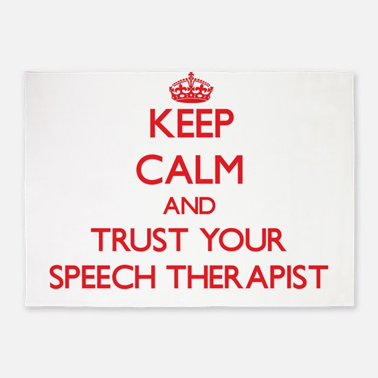 Keep Calm and trust your Speech Therapist 5'x7'Are
