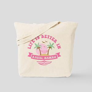 Life's Better In Kauai Tote Bag