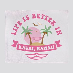 Life's Better In Kauai Throw Blanket