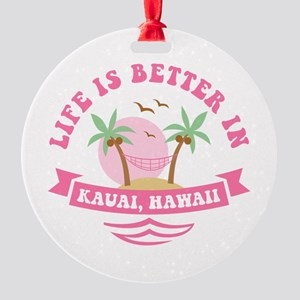 Life's Better In Kauai Round Ornament