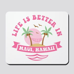 Life's Better In Maui Mousepad