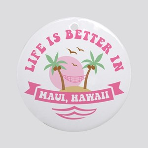 Life's Better In Maui Ornament (Round)