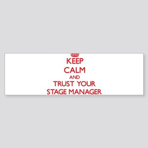 Keep Calm and trust your Stage Manager Bumper Stic