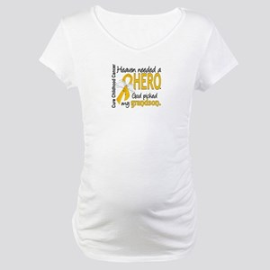 Childhood Cancer HeavenNeededHer Maternity T-Shirt