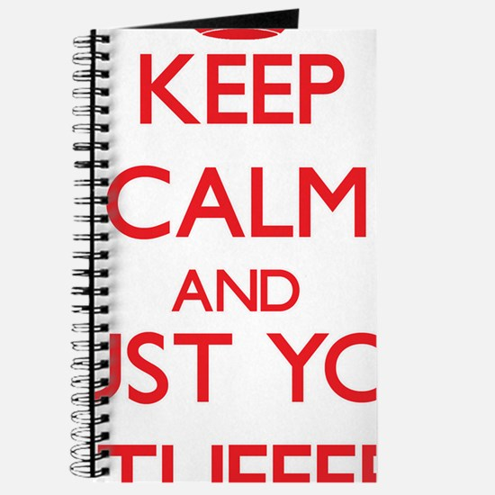 Keep Calm and trust your Stuffer Journal