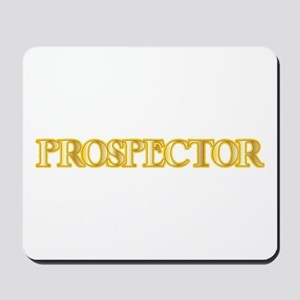 I'm a Prospector Mousepad