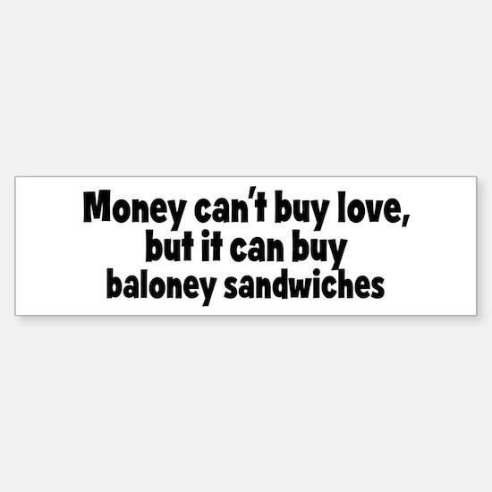 baloney sandwiches (money) Bumper Bumper Bumper Sticker