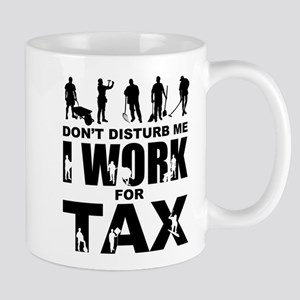 I work for tax Mugs