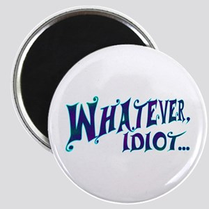 Whatever Idiot Psychedelic Retro Magnet
