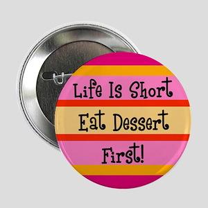 Eat Dessert First Button