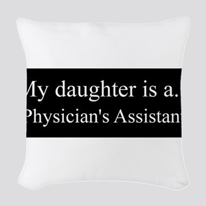 Daughter - Physicians Assistant Woven Throw Pillow