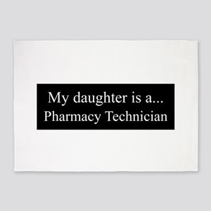 Daughter - Pharmacy Technician 5'x7'Area Rug