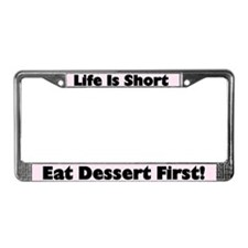 Eat Dessert First License Plate Frame