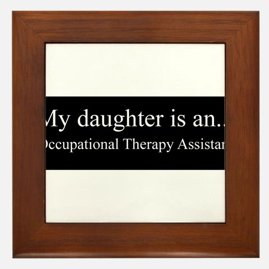 Daughter - Occupational Therapy Assistant Framed T