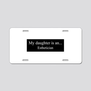 Daughter - Esthetician Aluminum License Plate