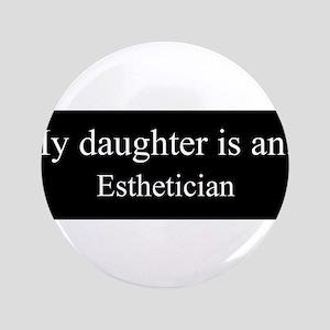 """Daughter - Esthetician 3.5"""" Button"""
