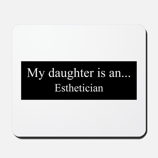 Daughter - Esthetician Mousepad