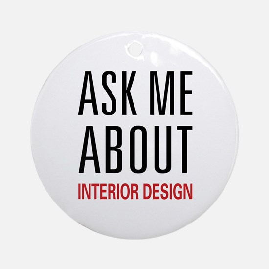 Ask Me Interior Design Ornament (Round)