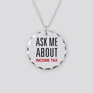 Ask Me About Income Tax Necklace Circle Charm