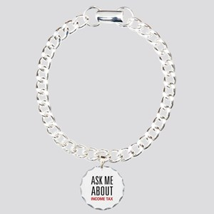 Ask Me About Income Tax Charm Bracelet, One Charm
