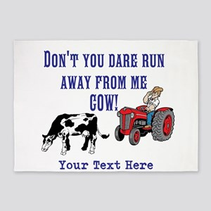 Dont Run away from me Cow! 5'x7'Area Rug