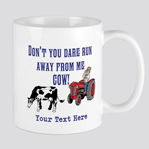 Dont Run away from me Cow! Mugs