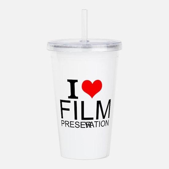I Love Film Preservation Acrylic Double-wall Tumbl