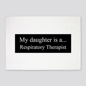 Daughter - Respitory Therapist 5'x7'Area Rug