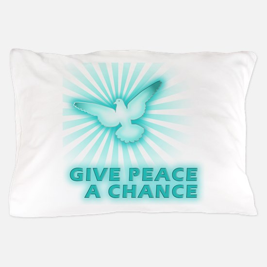 Give Peace a Chance Pillow Case