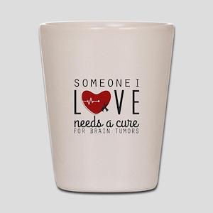 Someone I Love Needs A Cure Shot Glass