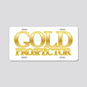 I'm a Gold Prospector Aluminum License Plate