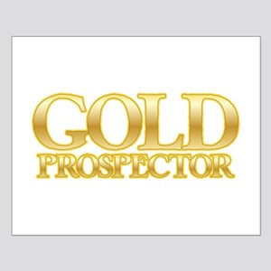 I'm a Gold Prospector Posters