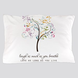 Laugh As Much As You Breathe Pillow Case