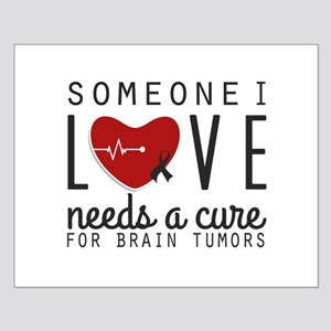 Someone I Love Needs A Cure Posters