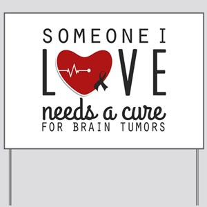 Someone I Love Needs A Cure Yard Sign