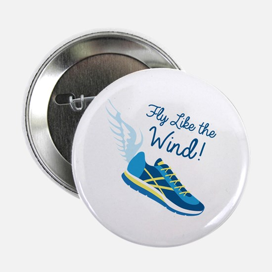 "Fly Like the Wind 2.25"" Button"