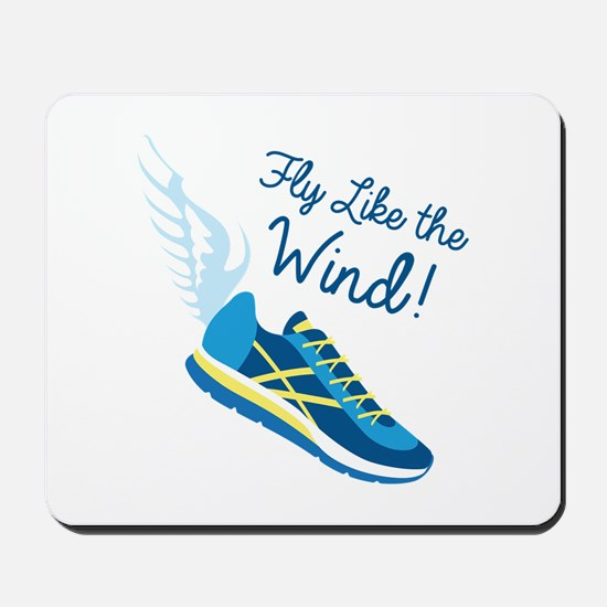 Fly Like the Wind Mousepad