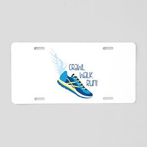 Crawl. Walk. Run! Aluminum License Plate