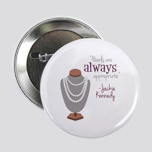 """Pearls are always appropriate 2.25"""" Button"""