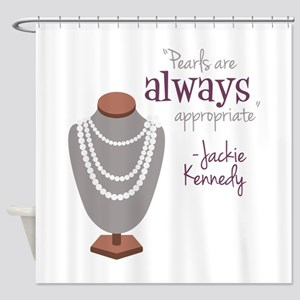 Pearls are always appropriate Shower Curtain