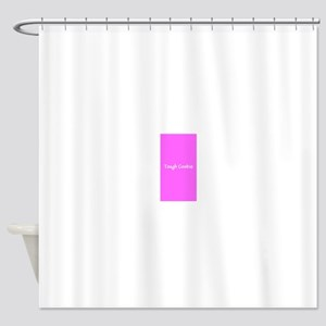 Tough Cookie Pink Breast Cancer 4Mi Shower Curtain