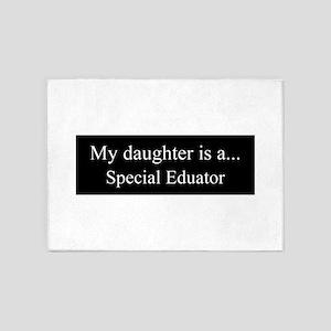 Daughter - Special Educator 5'x7'Area Rug