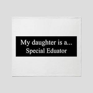 Daughter - Special Educator Throw Blanket