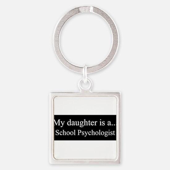 Daughter - School Psychologist Keychains